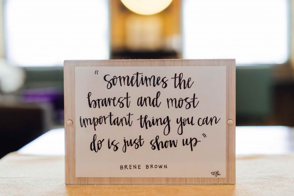 Sometimes the bravest and most important thing you can do is show up. Quote by Brene Brown