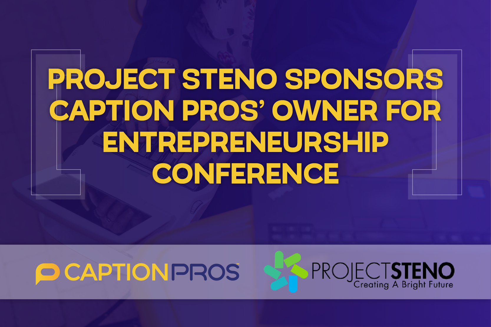Project Steno Sponsors Caption Pros' Owner
