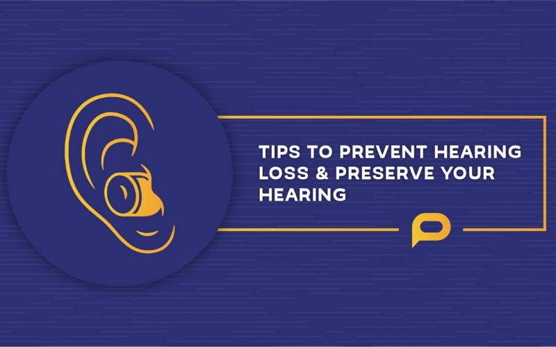 Tips to Prevent Hearing Loss and Preserve Your Hearing