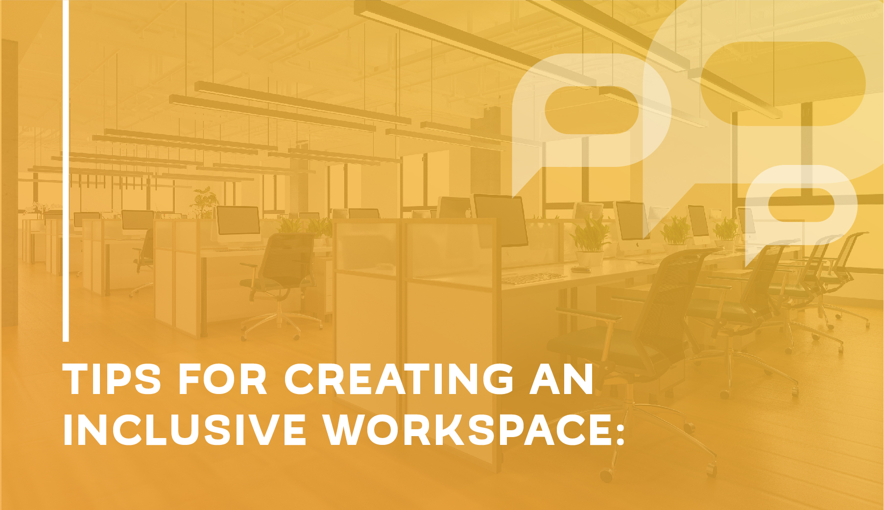Tips for creating an inclusive workspace