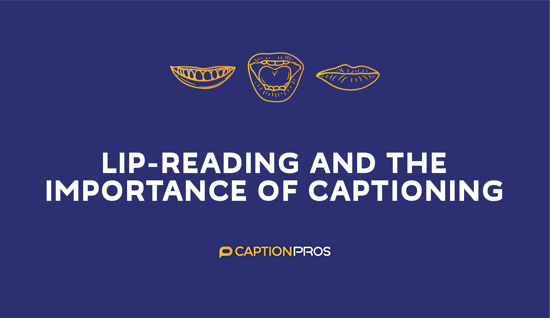 Lip-reading and the importance of captioning